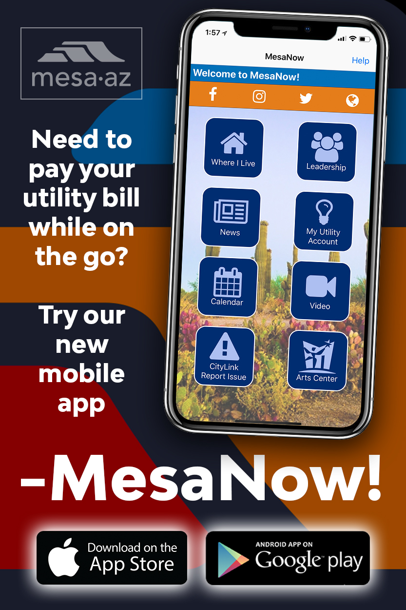 Get the MesaNow mobile app to pay utility bills while on the go!