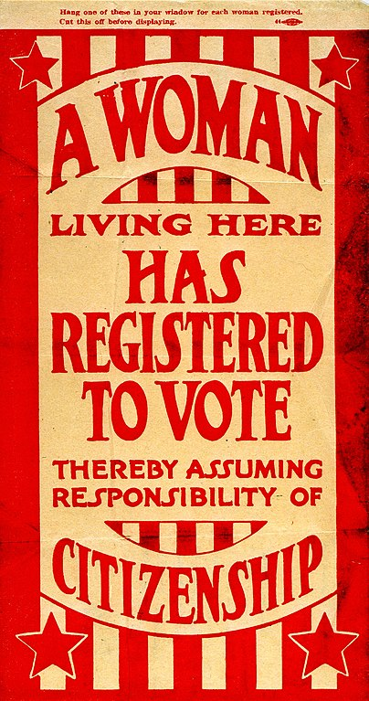 404px-Flier_for_window_display-__A_Woman_Living_Here_Has_Registered_to_Vote_Thereby_Assuming_Responsibility_of_Citizenship,__1920